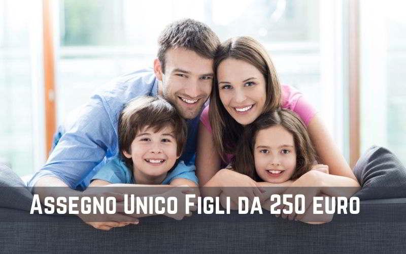 Assegno Unico Figli da 250 euro